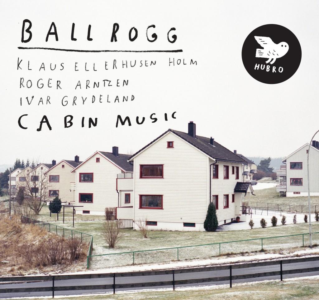 Ballrogg: Cabin Music U2013 Ballrogg